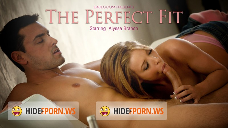 Babes.com - Alyssa Branch - The Perfect Fit [FullHD 1080p]