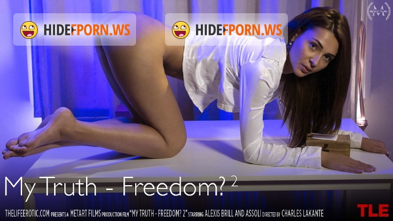 TheLifeErotic.com - Alexis Brill - My Truth - Freedom 2 [FullHD 1080p]