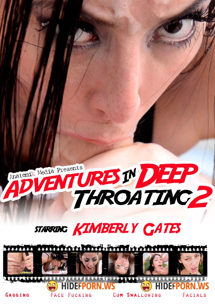 Anatomikmedia.com - Kimberly Gates - Adventures in Deep Throating 2 [HD]