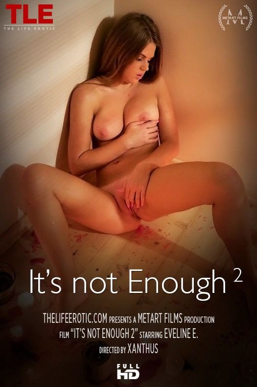 TheLifeErotic.com - Eveline E - Its Not Enough 2 [FullHD 1080p]