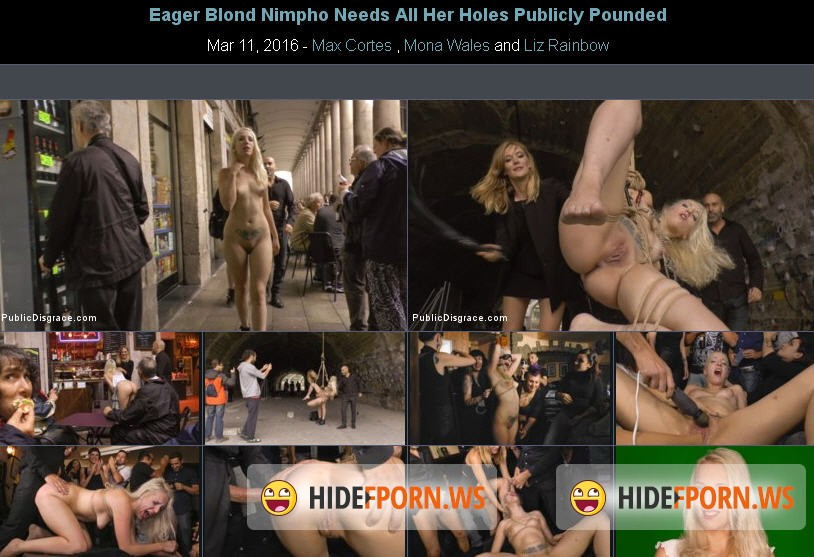 PublicDisgrace.com - Max Cortes, Mona Wales, Liz Rainbow - Eager Blond Nimpho Needs All Her Holes Publicly Pounded