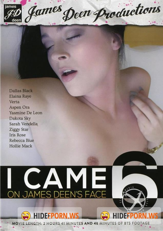 I Came On James Deen's Face 6 [2016/DVDRip]