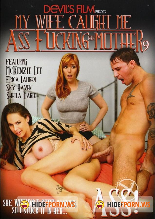 My Wife Caught Me Ass Fucking Her Mother 9 [2016/DVDRip]