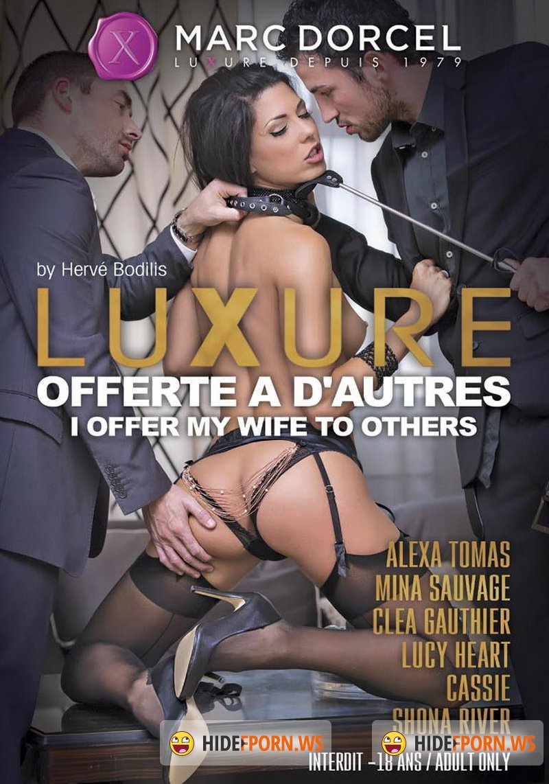 Luxure - Offerte a Dautres / Luxure - I Offer My Wife to Others [2017/WEBRip/HD]