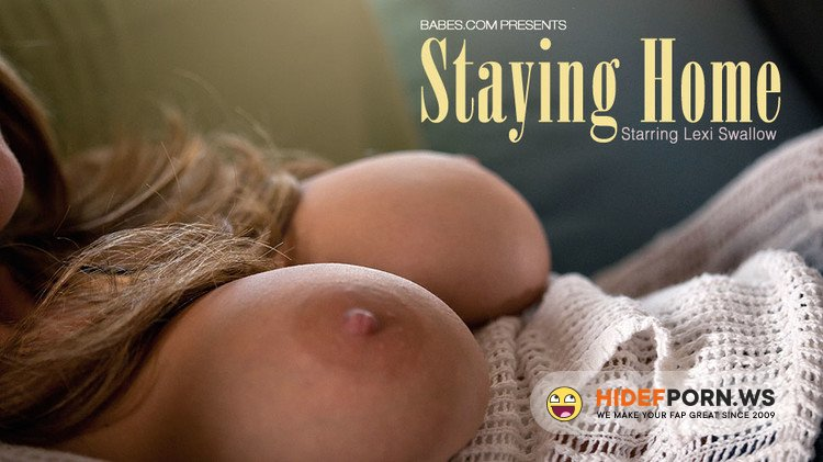 Babes.com - Lexi Swallow - Staying Home [FullHD 1080p]