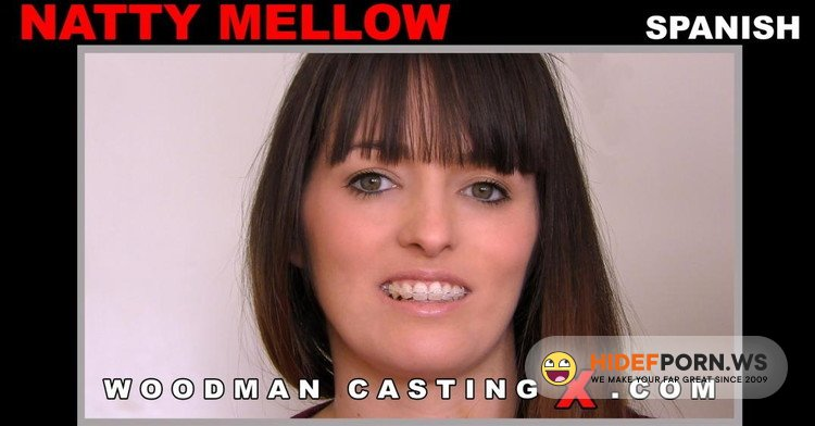 WoodmanCastingX.com/PierreWoodman.com - Natty Mellow - NATTY MELLOW CASTING *Updated* [FullHD 1080p]