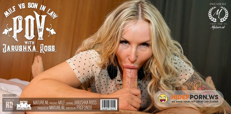 Mature.Nl - Jarushka Ross - Hot MILF Sucking And Fucking Her Son In Law In POV Style [FullHD 1080p]
