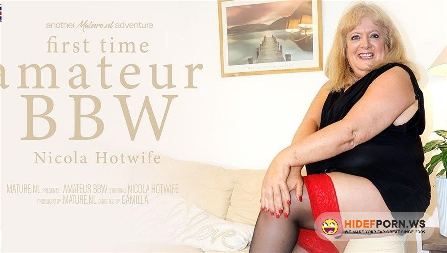 Mature - Nicola Hotwife - First Timer Nicola Hotwife Is An Amateur Bbw That Goes All The Way [2021/FullHD]
