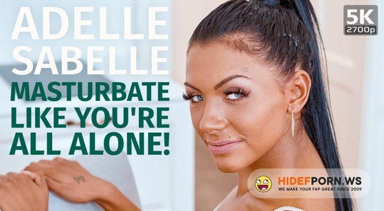 TmwVRnet.com - Adelle Sabelle - Masturbate like youre all alone [UltraHD 4K 2700p]